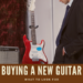 Buying A New Guitar